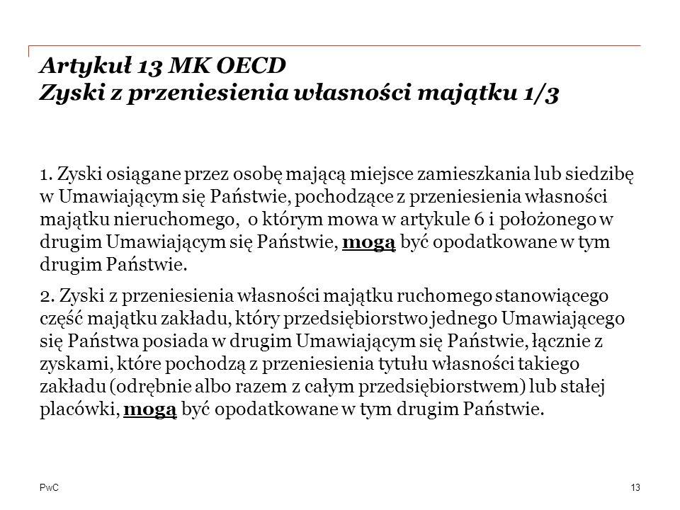 PwC Artykuł 13 MK OECD Zyski z przeniesienia własności majątku 1/3 1.