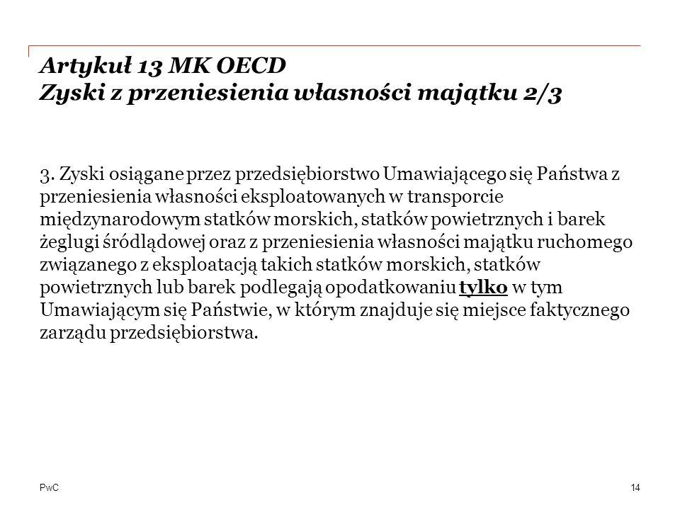 PwC Artykuł 13 MK OECD Zyski z przeniesienia własności majątku 2/3 3.