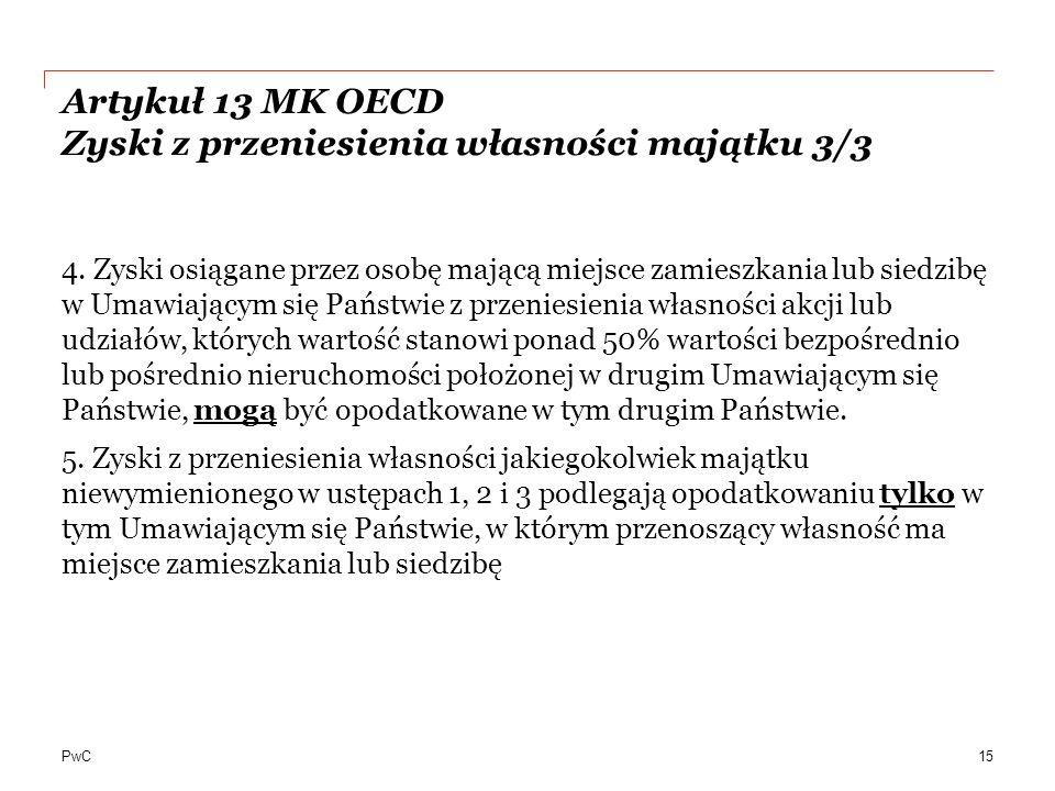 PwC Artykuł 13 MK OECD Zyski z przeniesienia własności majątku 3/3 4.