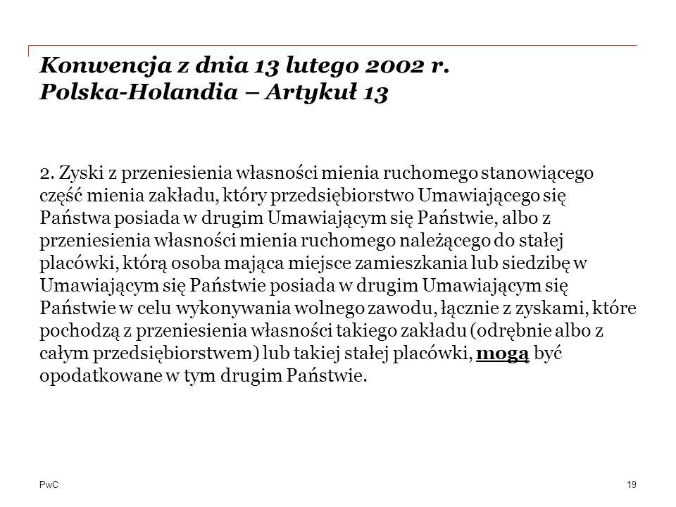 PwC Konwencja z dnia 13 lutego 2002 r.Polska-Holandia – Artykuł 13 2.