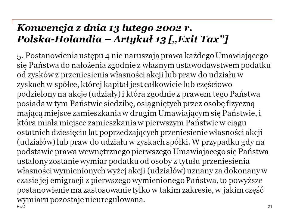 """PwC Konwencja z dnia 13 lutego 2002 r.Polska-Holandia – Artykuł 13 [""""Exit Tax ] 5."""