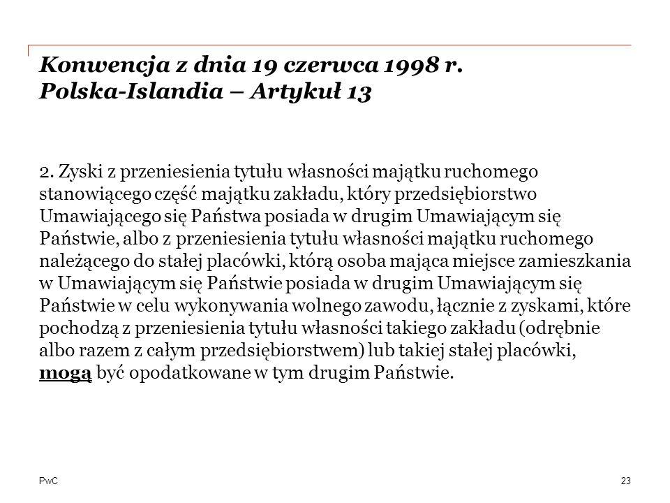 PwC Konwencja z dnia 19 czerwca 1998 r.Polska-Islandia – Artykuł 13 2.