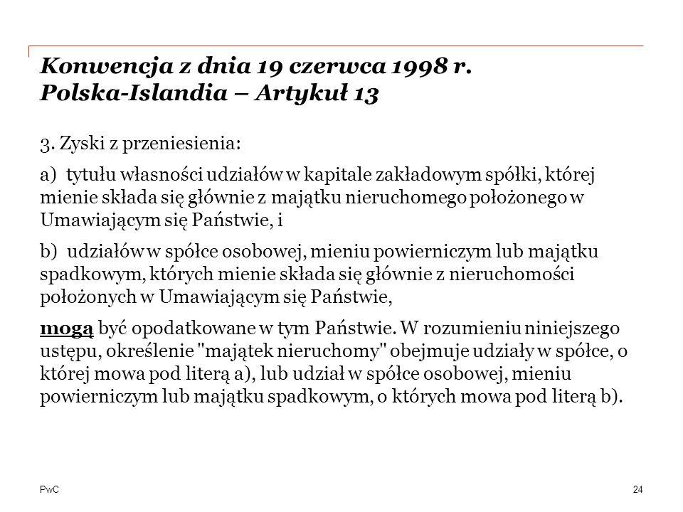 PwC Konwencja z dnia 19 czerwca 1998 r.Polska-Islandia – Artykuł 13 3.