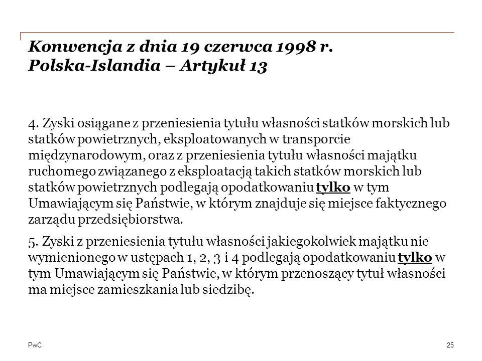 PwC Konwencja z dnia 19 czerwca 1998 r.Polska-Islandia – Artykuł 13 4.