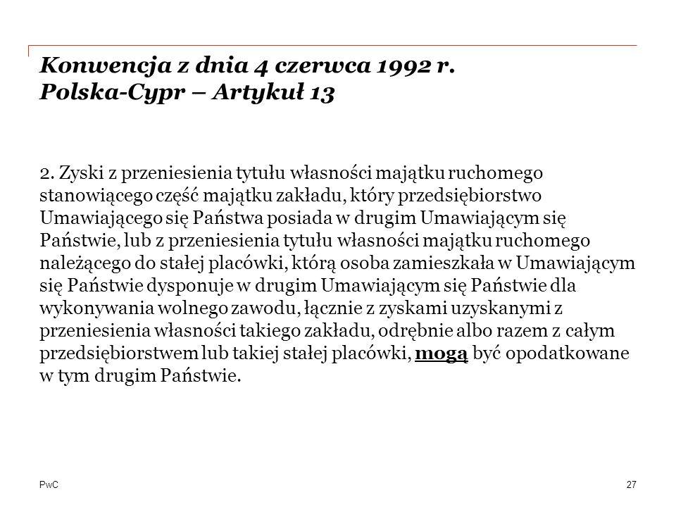 PwC Konwencja z dnia 4 czerwca 1992 r.Polska-Cypr – Artykuł 13 2.