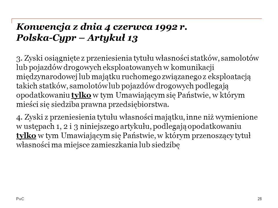 PwC Konwencja z dnia 4 czerwca 1992 r.Polska-Cypr – Artykuł 13 3.