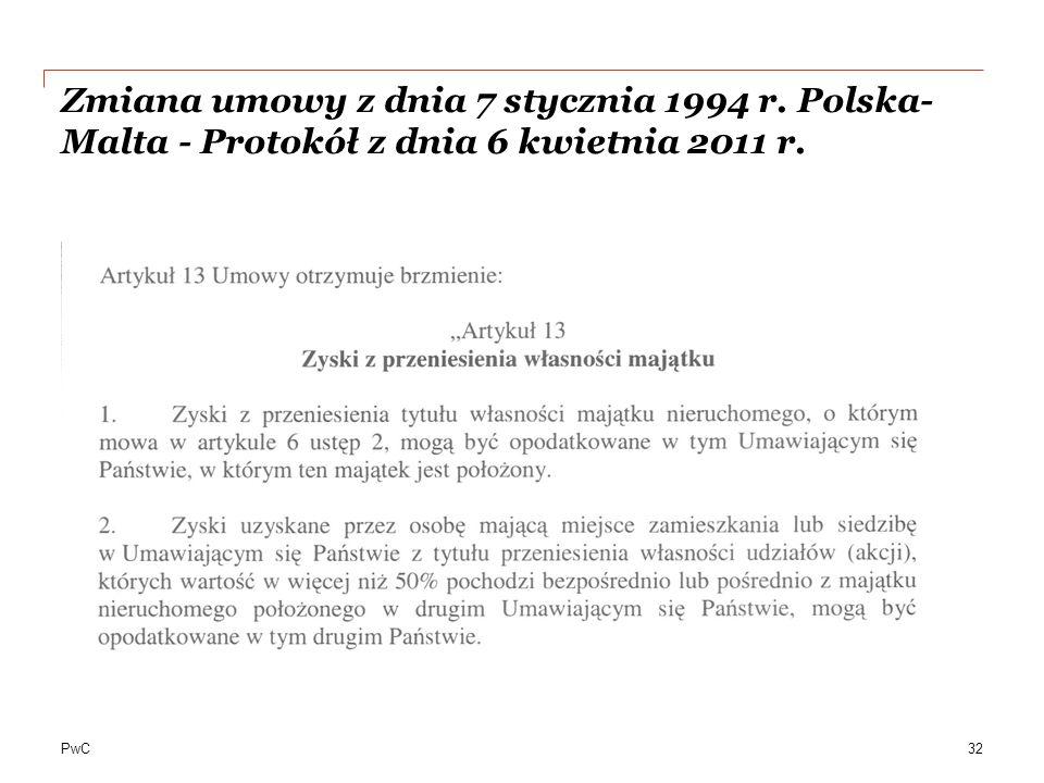PwC Zmiana umowy z dnia 7 stycznia 1994 r. Polska- Malta - Protokół z dnia 6 kwietnia 2011 r. 32