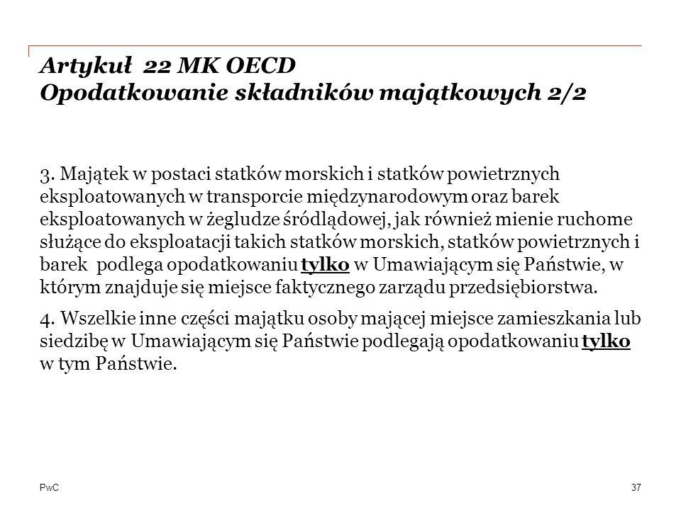 PwC Artykuł 22 MK OECD Opodatkowanie składników majątkowych 2/2 3.