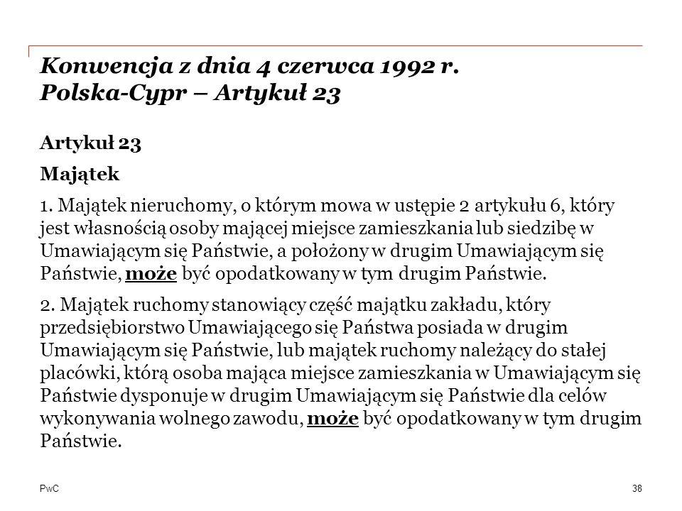 PwC Konwencja z dnia 4 czerwca 1992 r.Polska-Cypr – Artykuł 23 Artykuł 23 Majątek 1.