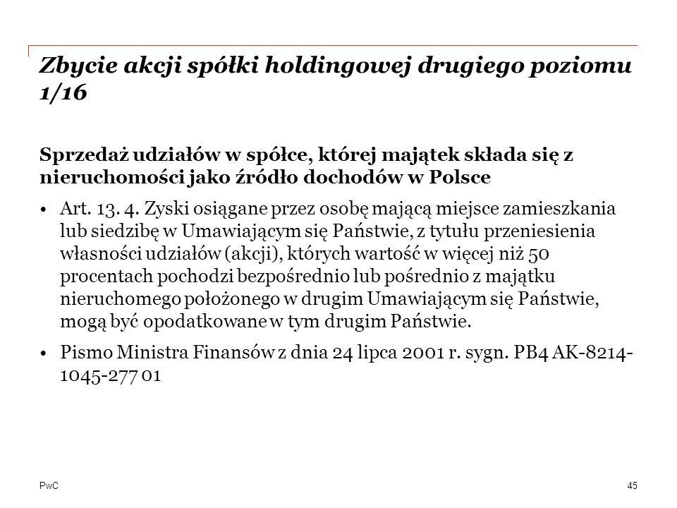 PwC Zbycie akcji spółki holdingowej drugiego poziomu 1/16 Sprzedaż udziałów w spółce, której majątek składa się z nieruchomości jako źródło dochodów w Polsce Art.