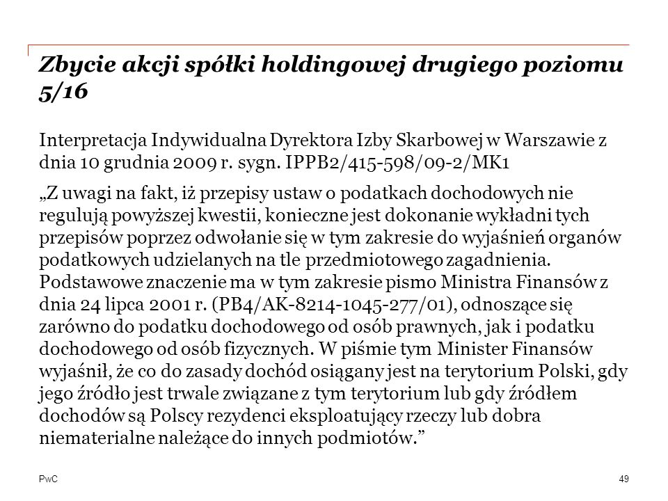 PwC Zbycie akcji spółki holdingowej drugiego poziomu 5/16 Interpretacja Indywidualna Dyrektora Izby Skarbowej w Warszawie z dnia 10 grudnia 2009 r.