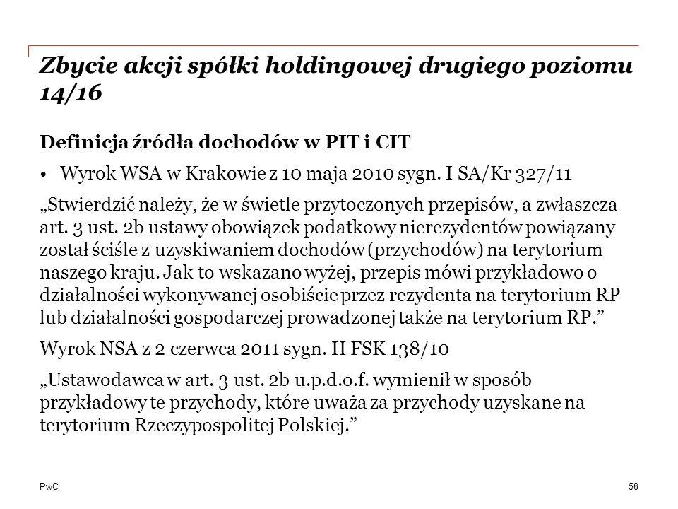 PwC Zbycie akcji spółki holdingowej drugiego poziomu 14/16 Definicja źródła dochodów w PIT i CIT Wyrok WSA w Krakowie z 10 maja 2010 sygn.