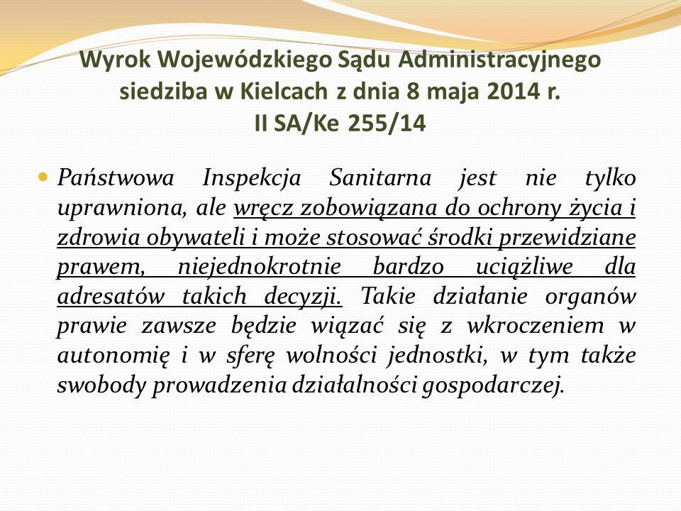 Wyrok Wojewódzkiego Sądu Administracyjnego siedziba w Kielcach z dnia 8 maja 2014 r. II SA/Ke 255/14 Państwowa Inspekcja Sanitarna jest nie tylko upra