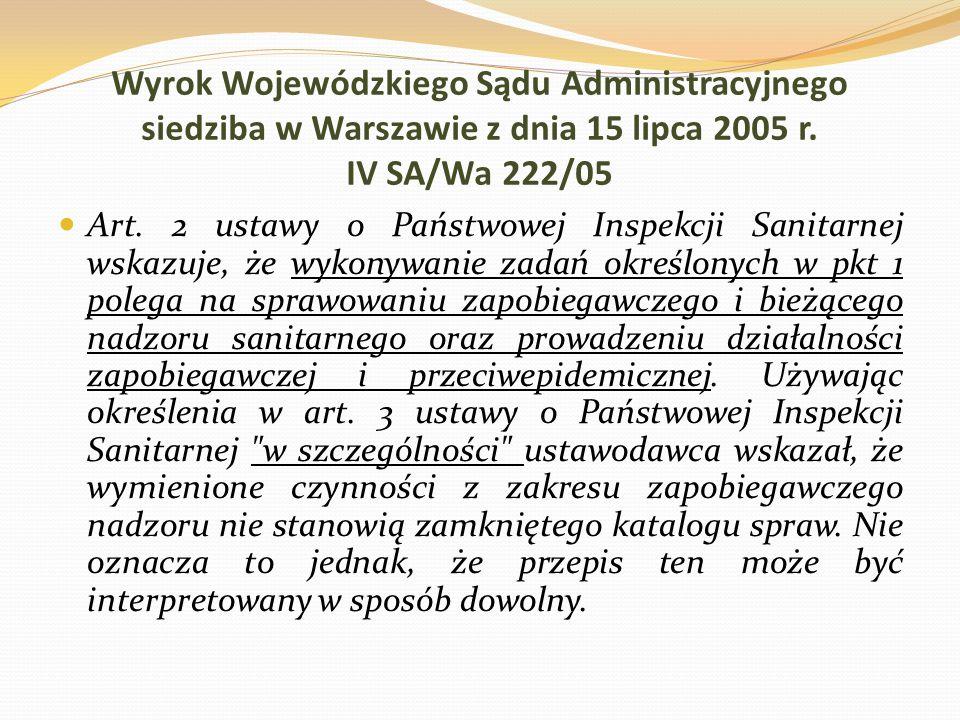 Wyrok Wojewódzkiego Sądu Administracyjnego siedziba w Warszawie z dnia 15 lipca 2005 r. IV SA/Wa 222/05 Art. 2 ustawy o Państwowej Inspekcji Sanitarne