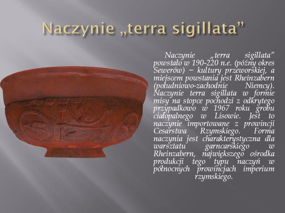 """Naczynie """"terra sigillata"""" powstało w 190-220 n.e. (późny okres Sewerów) − kultury przeworskiej, a miejscem powstania jest Rheinzabern (południowo-zac"""