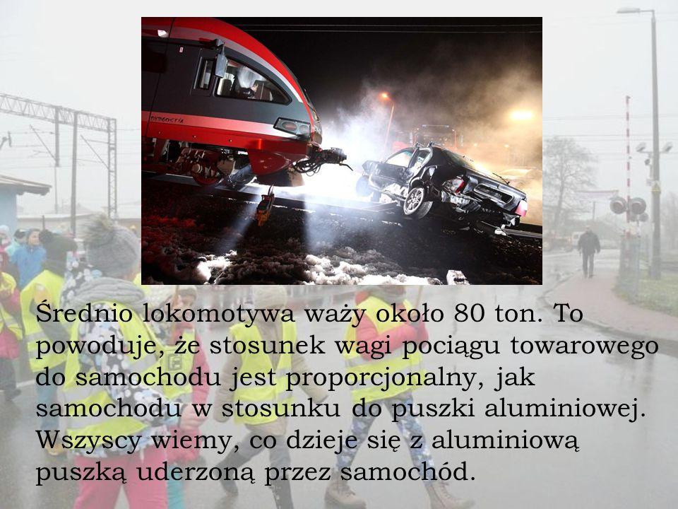 Średnio lokomotywa waży około 80 ton.