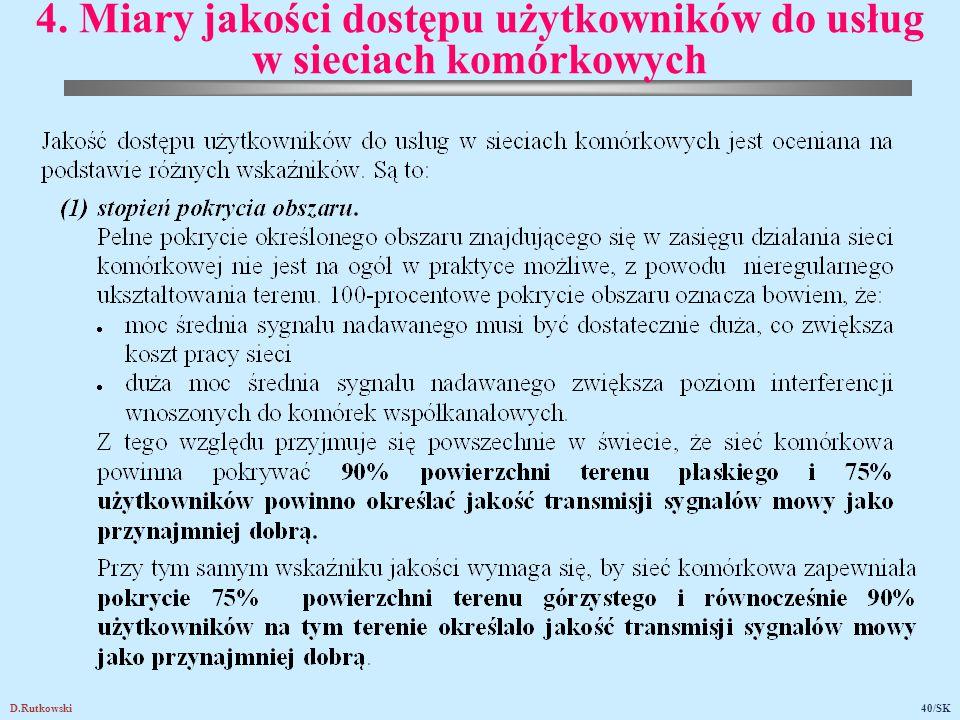 D.Rutkowski40/SK 4. Miary jakości dostępu użytkowników do usług w sieciach komórkowych