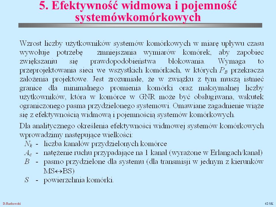 D.Rutkowski42/SK 5. Efektywność widmowa i pojemność systemówkomórkowych