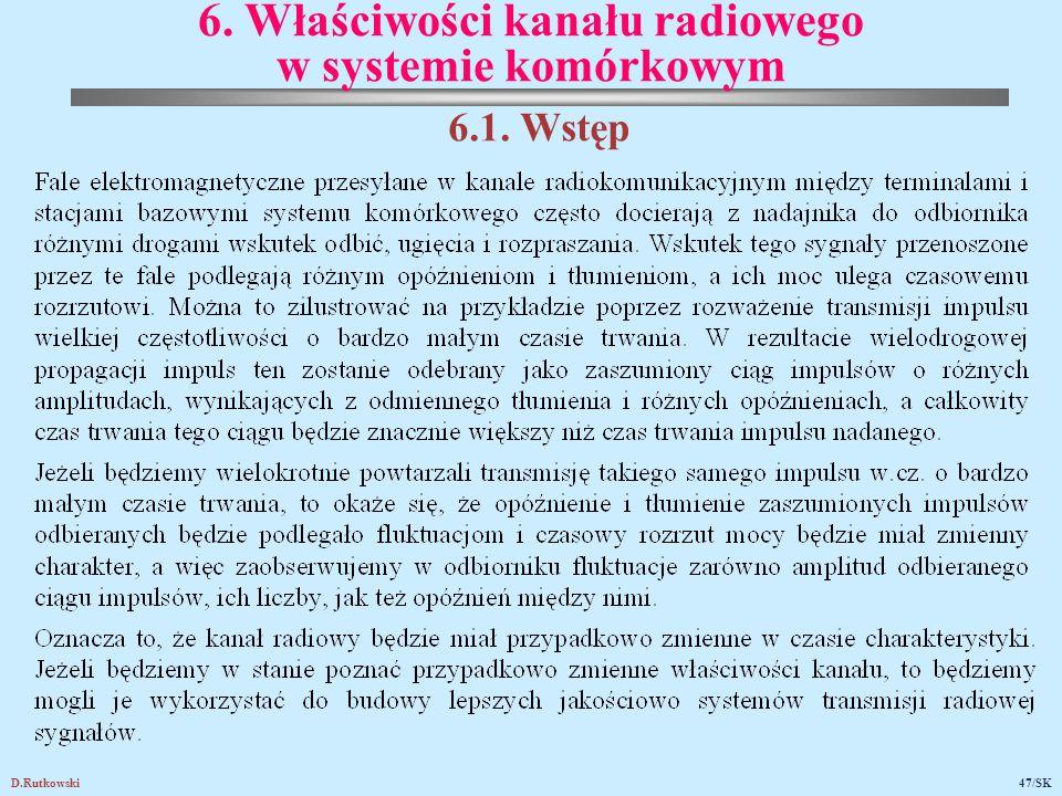 D.Rutkowski47/SK 6. Właściwości kanału radiowego w systemie komórkowym 6.1. Wstęp