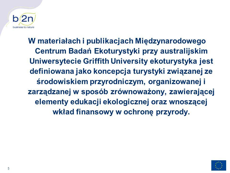 5 W materiałach i publikacjach Międzynarodowego Centrum Badań Ekoturystyki przy australijskim Uniwersytecie Griffith University ekoturystyka jest defi