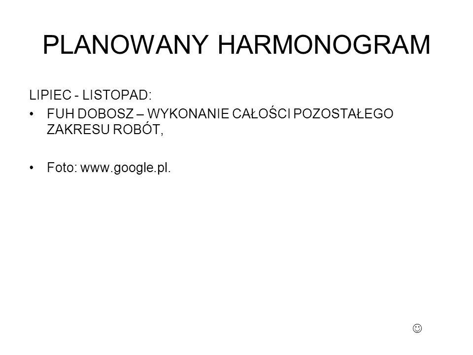 PLANOWANY HARMONOGRAM LIPIEC - LISTOPAD: FUH DOBOSZ – WYKONANIE CAŁOŚCI POZOSTAŁEGO ZAKRESU ROBÓT, Foto: www.google.pl.