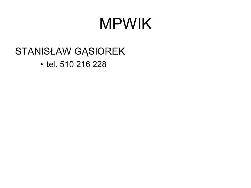 MPWIK STANISŁAW GĄSIOREK tel. 510 216 228