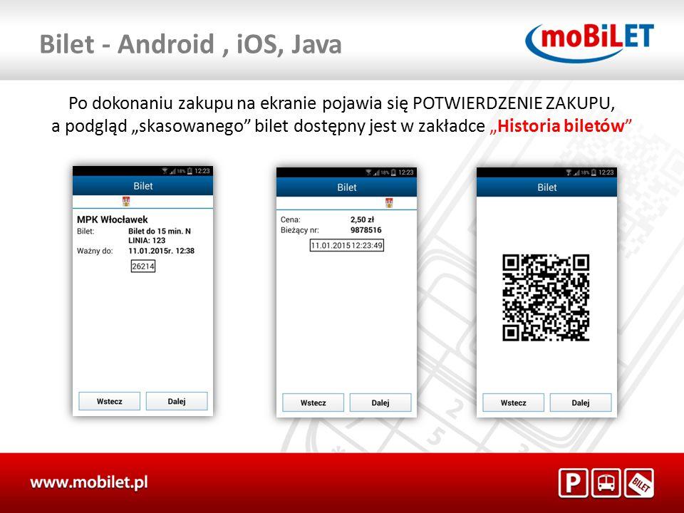 """Po dokonaniu zakupu na ekranie pojawia się POTWIERDZENIE ZAKUPU, a podgląd """"skasowanego bilet dostępny jest w zakładce """"Historia biletów Bilet - Android, iOS, Java"""