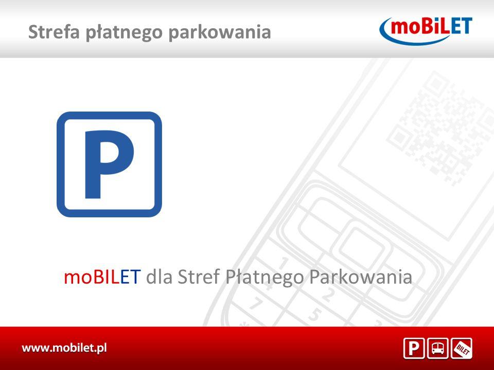 moBILET dla Stref Płatnego Parkowania Strefa płatnego parkowania