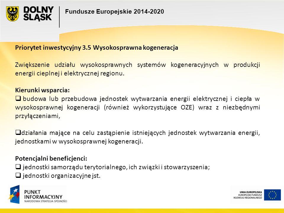 Fundusze Europejskie 2014-2020 Priorytet inwestycyjny 3.5 Wysokosprawna kogeneracja Zwiększenie udziału wysokosprawnych systemów kogeneracyjnych w pro