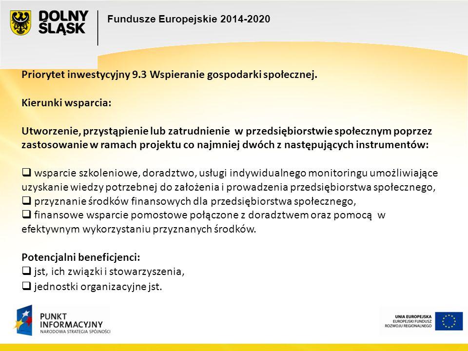 Priorytet inwestycyjny 9.3 Wspieranie gospodarki społecznej. Kierunki wsparcia: Utworzenie, przystąpienie lub zatrudnienie w przedsiębiorstwie społecz
