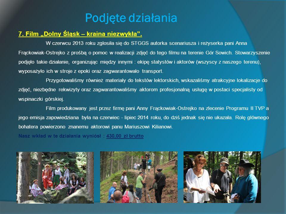 """Podjęte działania 7. Film """"Dolny Śląsk – kraina niezwykła"""". W czerwcu 2013 roku zgłosiła się do STGGS autorka scenariusza i reżyserka pani Anna Frącko"""