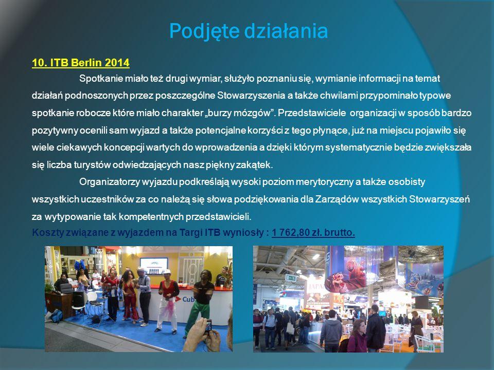 Podjęte działania 10. ITB Berlin 2014 Spotkanie miało też drugi wymiar, służyło poznaniu się, wymianie informacji na temat działań podnoszonych przez
