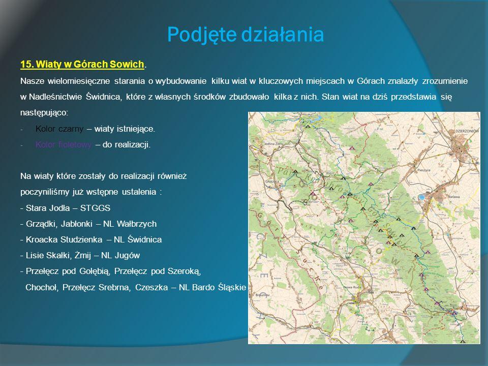 Podjęte działania 15. Wiaty w Górach Sowich. Nasze wielomiesięczne starania o wybudowanie kilku wiat w kluczowych miejscach w Górach znalazły zrozumie