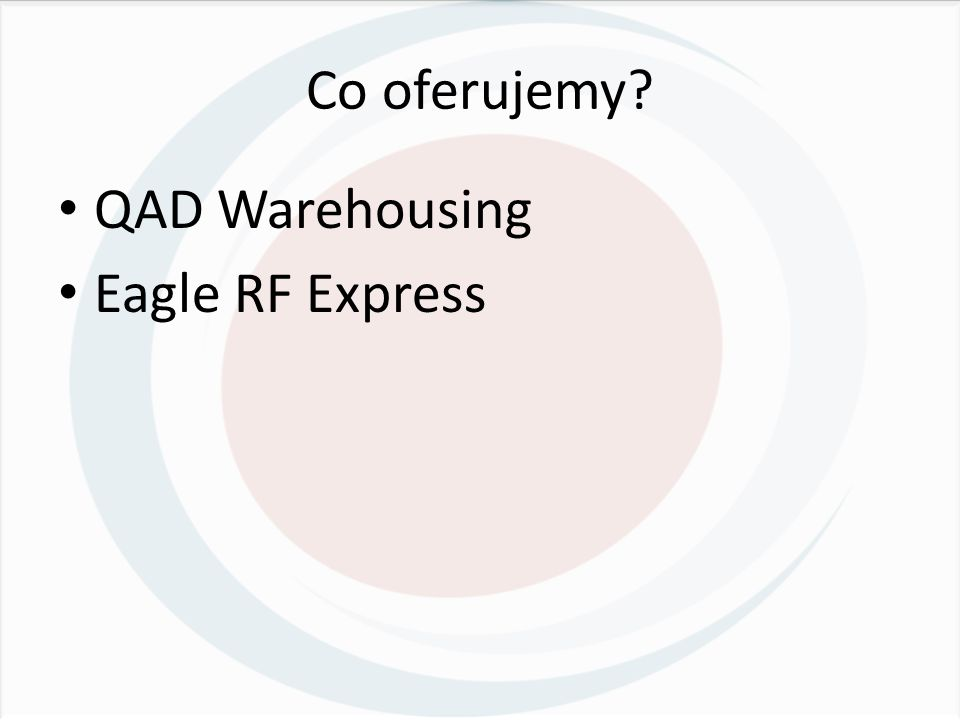 Co oferujemy? QAD Warehousing Eagle RF Express