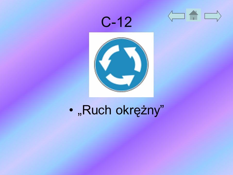 """C-12 """"Ruch okrężny"""""""