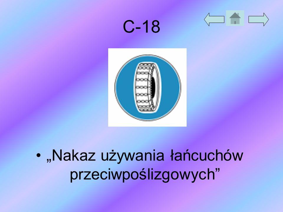 """C-18 """"Nakaz używania łańcuchów przeciwpoślizgowych"""""""