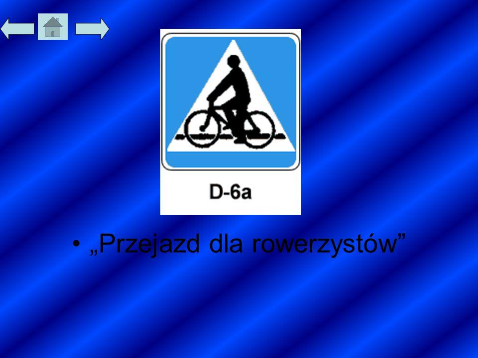 """""""Przejazd dla rowerzystów"""""""