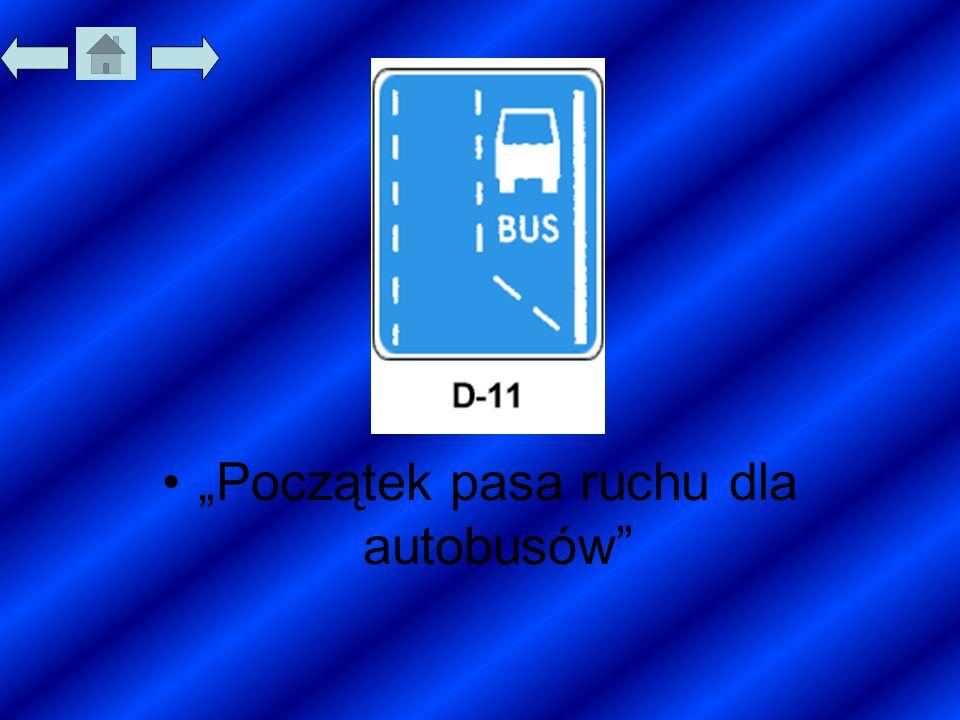"""""""Początek pasa ruchu dla autobusów"""""""