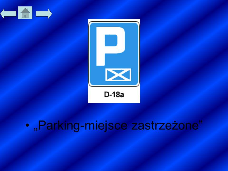 """""""Parking-miejsce zastrzeżone"""""""