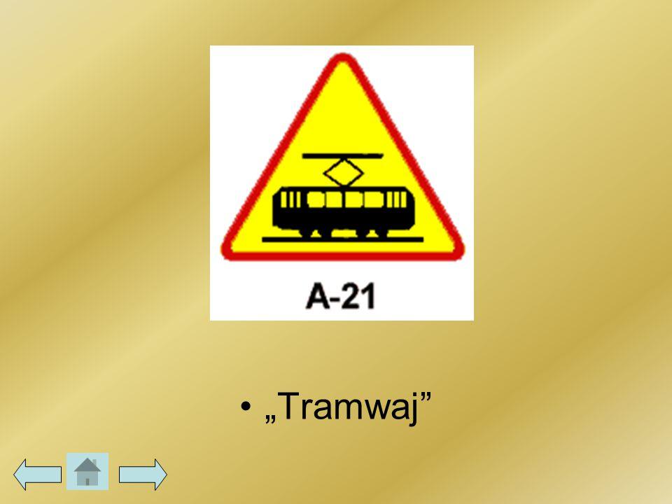 """""""Tramwaj"""""""