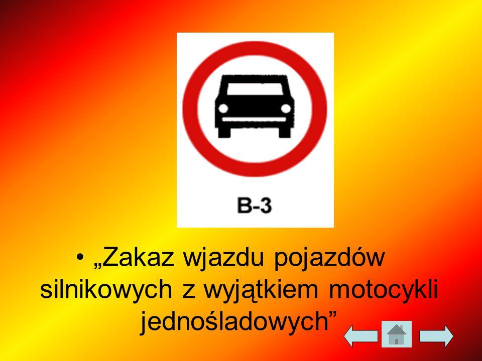 """""""Zakaz wjazdu pojazdów silnikowych z wyjątkiem motocykli jednośladowych"""""""