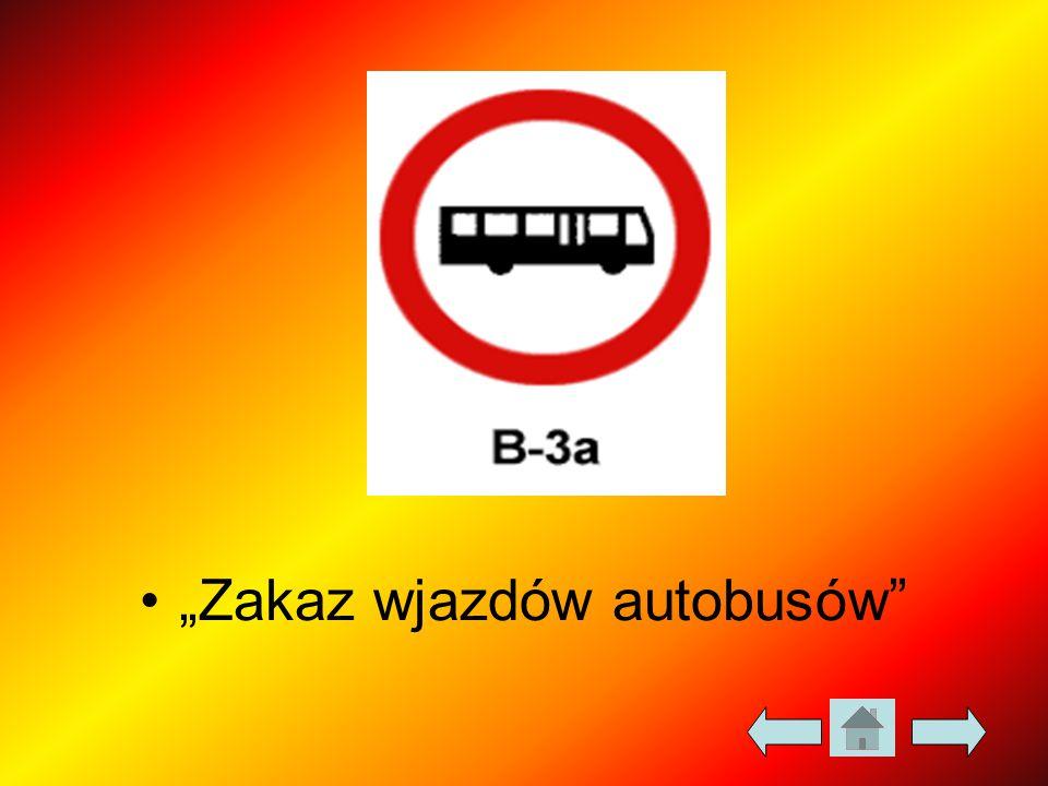 """""""Zakaz wjazdów autobusów"""""""