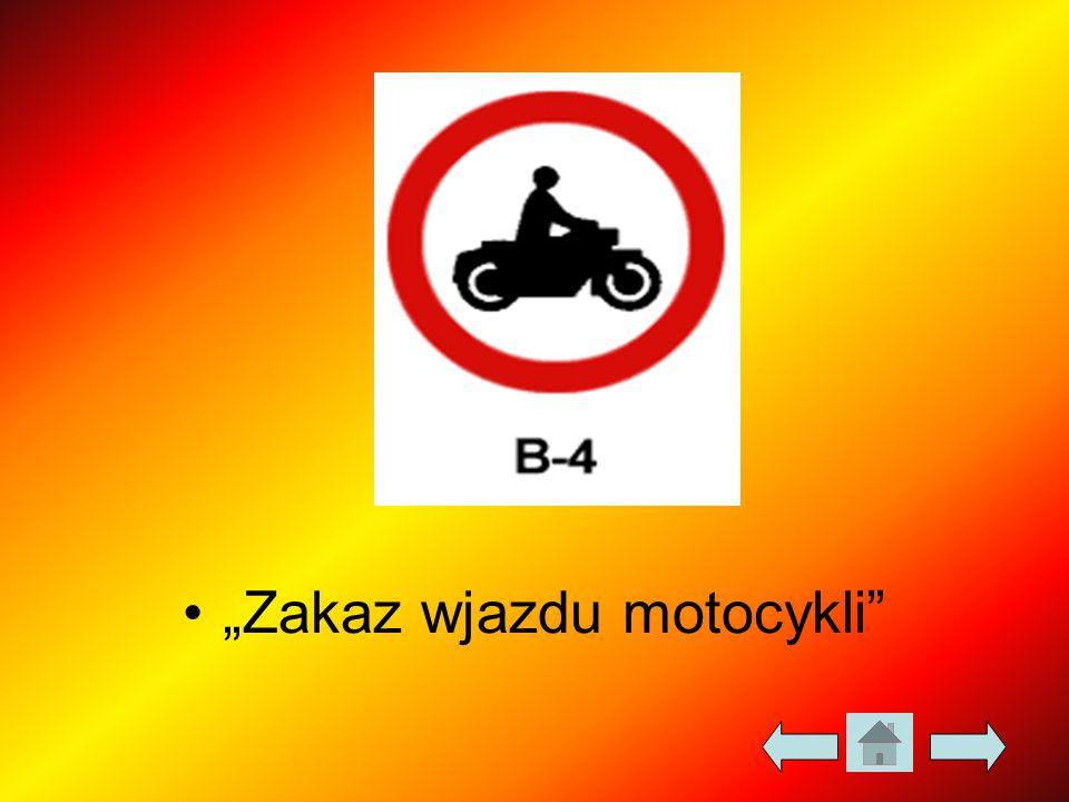 """""""Zakaz wjazdu motocykli"""""""