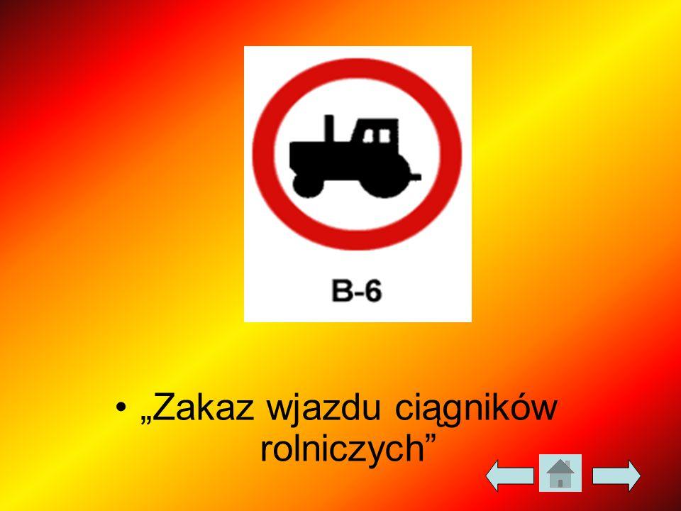 """""""Zakaz wjazdu ciągników rolniczych"""""""