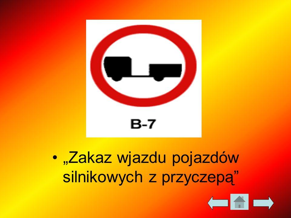 """""""Zakaz wjazdu pojazdów silnikowych z przyczepą"""""""