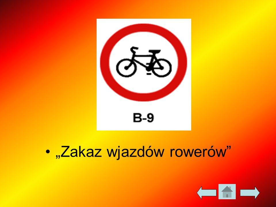 """""""Zakaz wjazdów rowerów"""""""