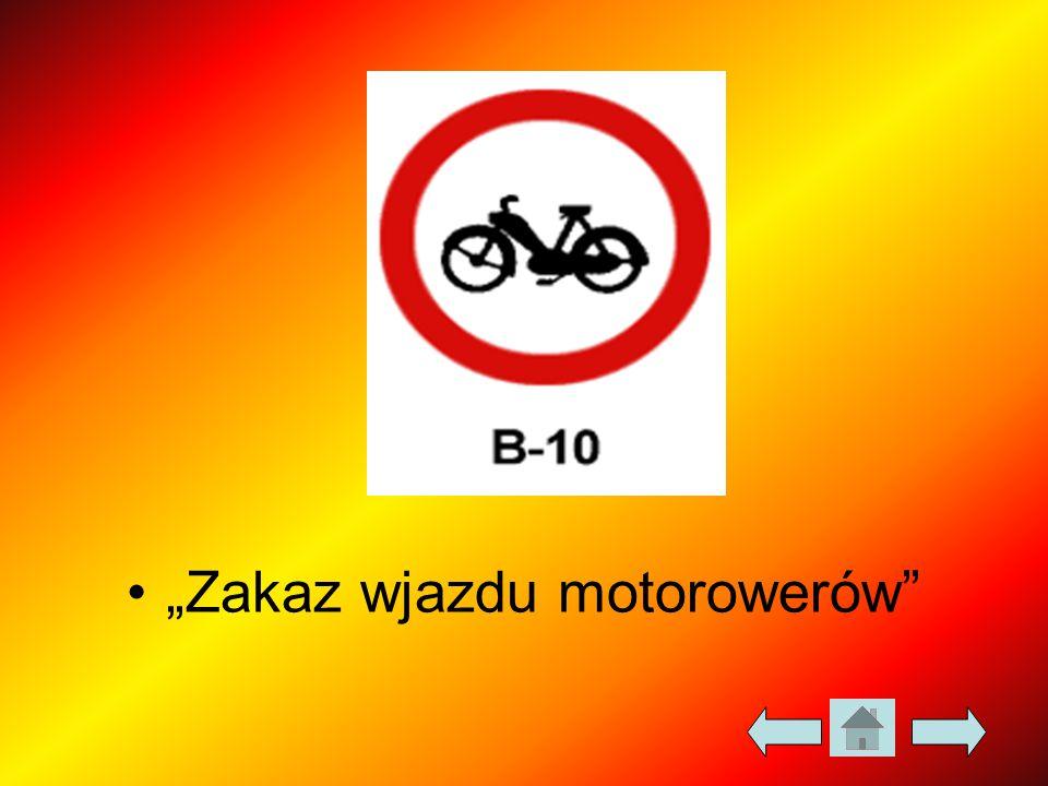 """""""Zakaz wjazdu motorowerów"""""""