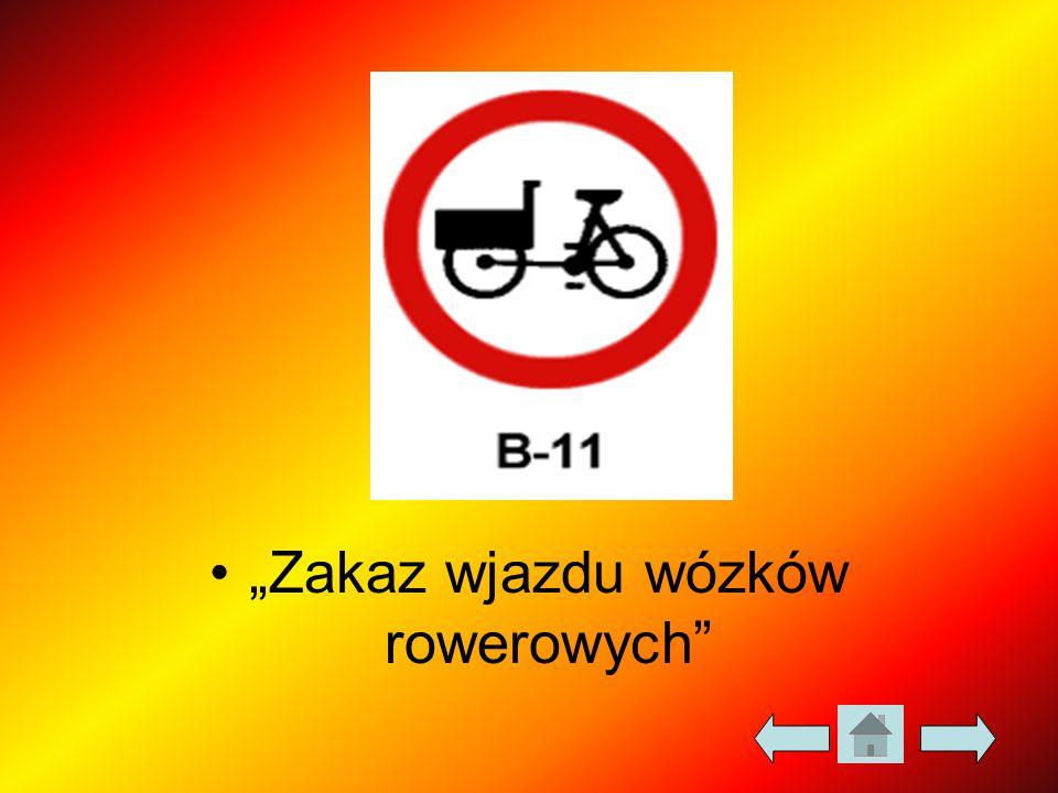 """""""Zakaz wjazdu wózków rowerowych"""""""