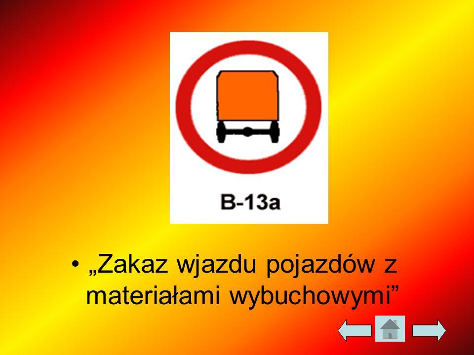 """""""Zakaz wjazdu pojazdów z materiałami wybuchowymi"""""""