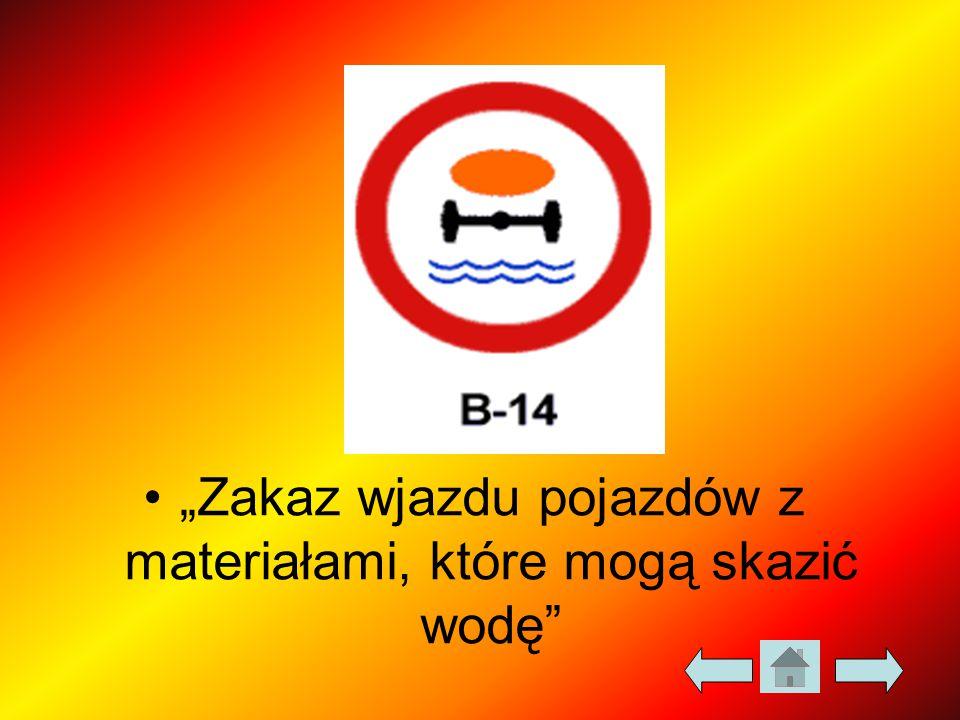 """""""Zakaz wjazdu pojazdów z materiałami, które mogą skazić wodę"""""""